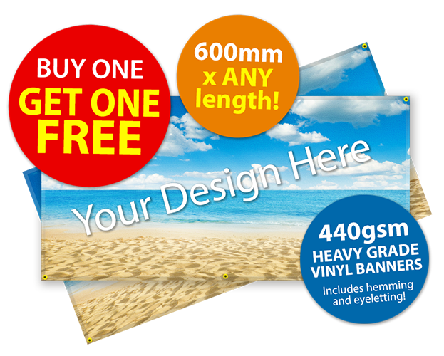 Buy one get one free on vinyl banner